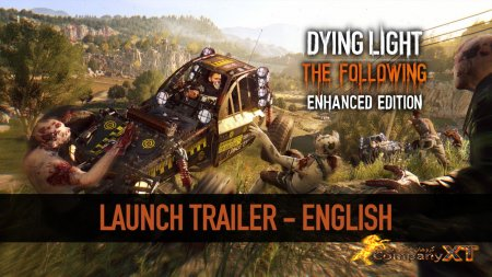 لانچ تریلر Dying Light:The Following – Enhanced Edition منتشر شد.