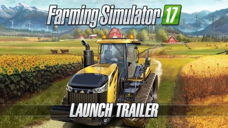 لانچ تریلر Farming Simulator 17 منتشر شد.