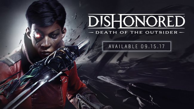E32017:تریلر Dishonored: Death of the Outsider منتشر شد.