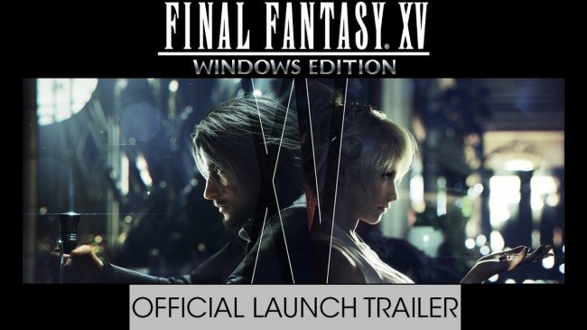 لانچ تریلر Final Fantasy XV Windows Edition منتشر شد