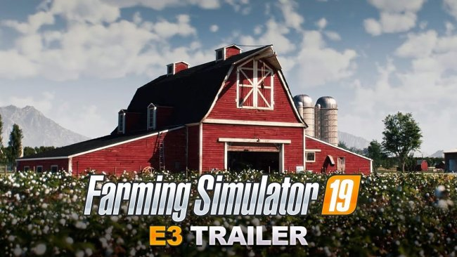 E32018:تریلر E3 بازی Farming Simulator 19 منتشر شد
